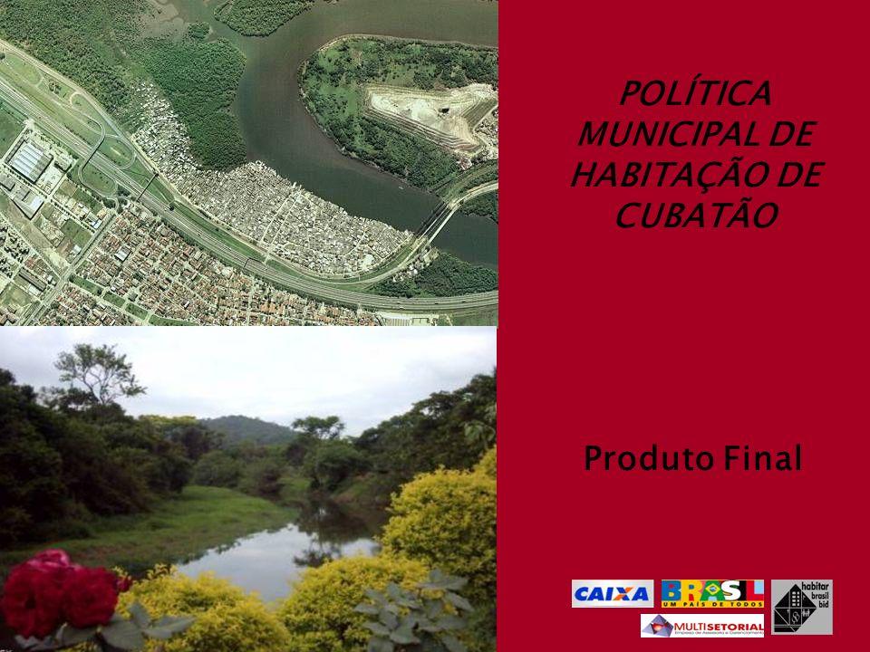 POLÍTICA MUNICIPAL DE HABITAÇÃO DE CUBATÃO