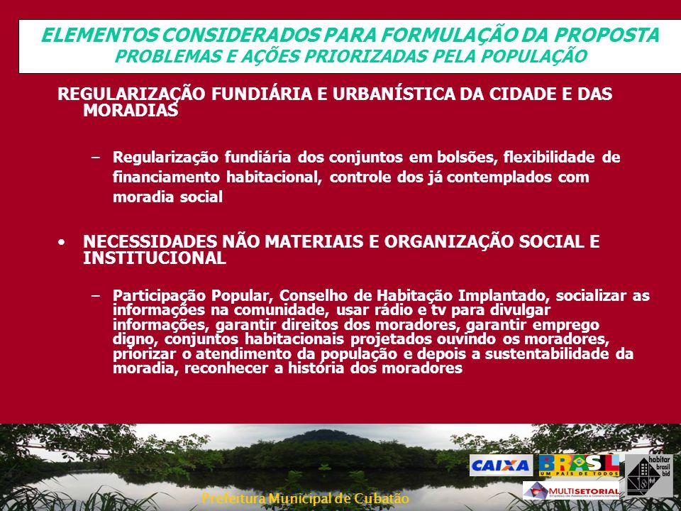 ELEMENTOS CONSIDERADOS PARA FORMULAÇÃO DA PROPOSTA PROBLEMAS E AÇÕES PRIORIZADAS PELA POPULAÇÃO