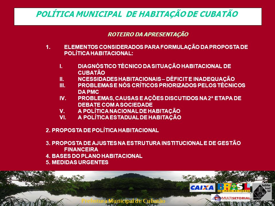 POLÍTICA MUNICIPAL DE HABITAÇÃO DE CUBATÃO ROTEIRO DA APRESENTAÇÃO