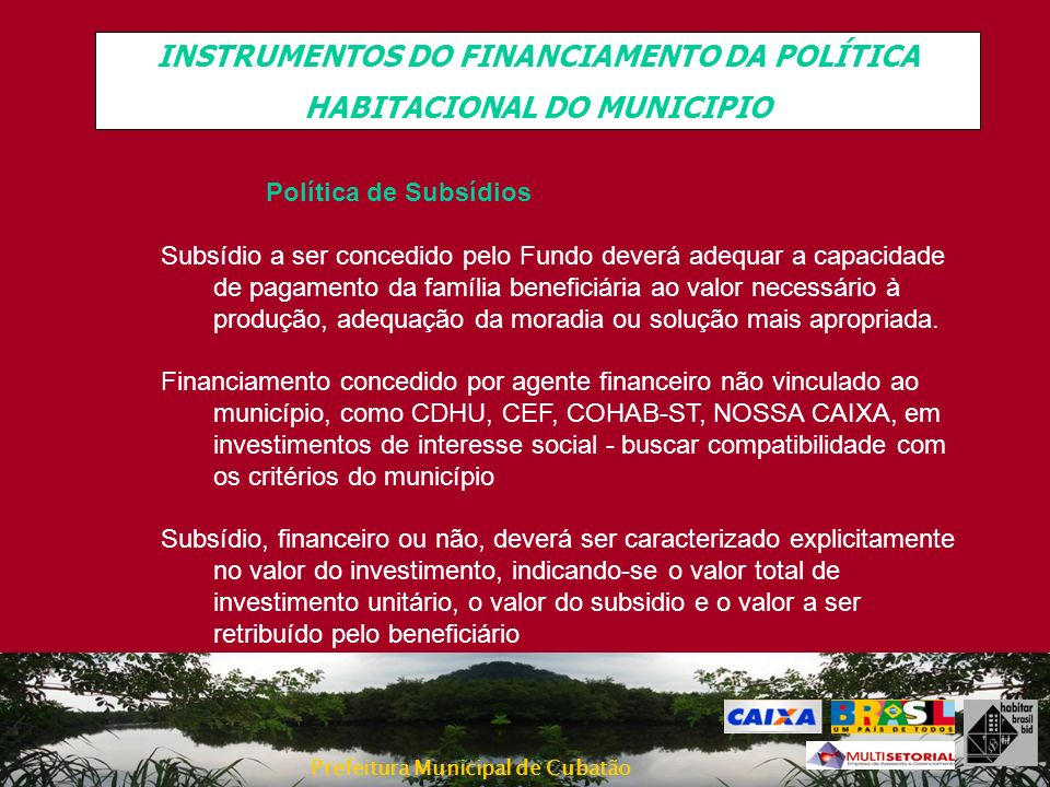 INSTRUMENTOS DO FINANCIAMENTO DA POLÍTICA HABITACIONAL DO MUNICIPIO