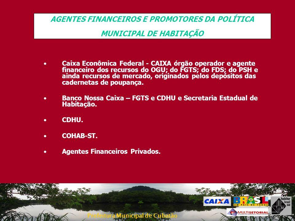 AGENTES FINANCEIROS E PROMOTORES DA POLÍTICA MUNICIPAL DE HABITAÇÃO