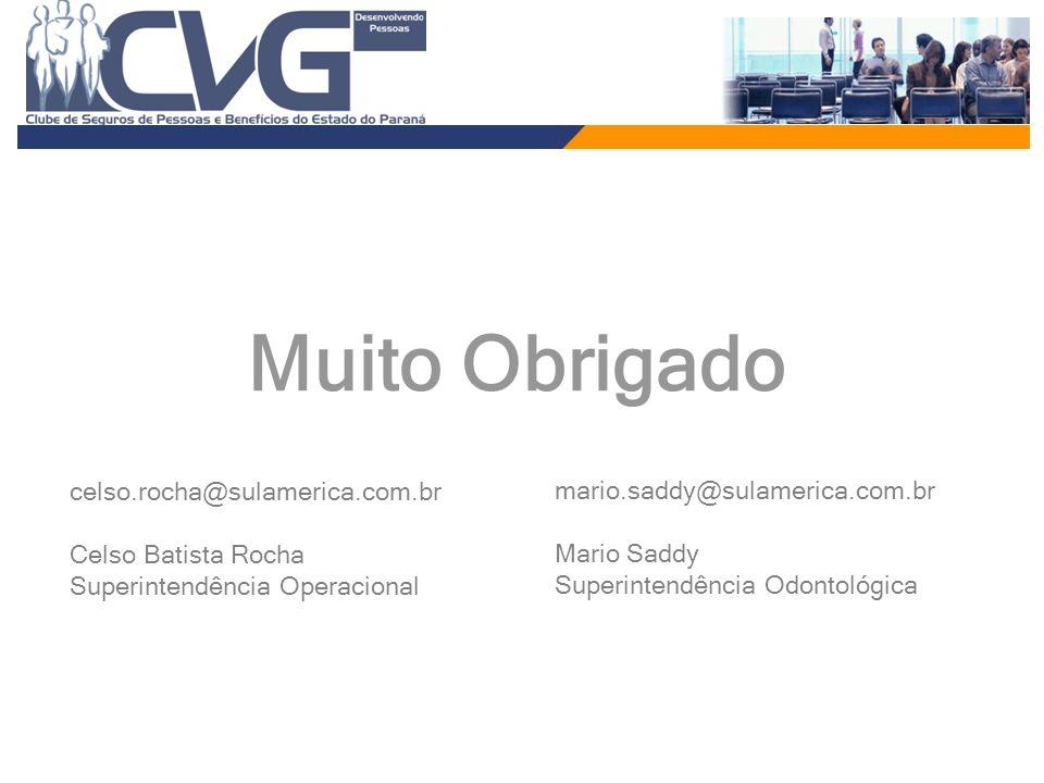 Muito Obrigado celso.rocha@sulamerica.com.br Celso Batista Rocha Superintendência Operacional.
