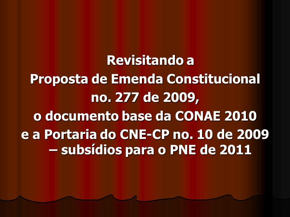 Proposta de Emenda Constitucional no. 277 de 2009,