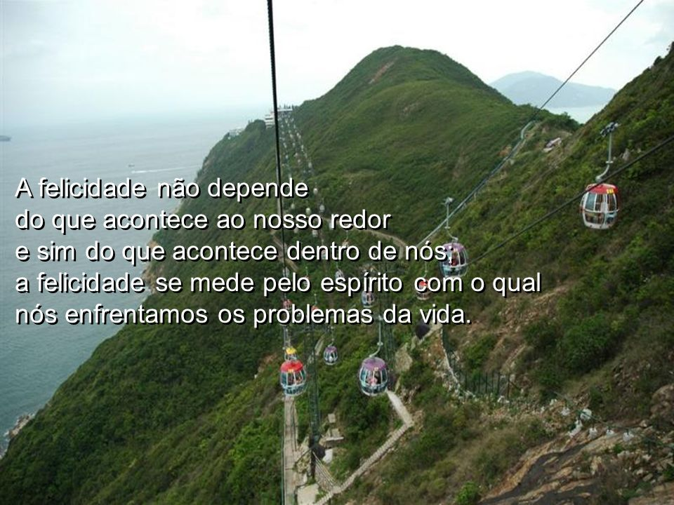 A felicidade não depende