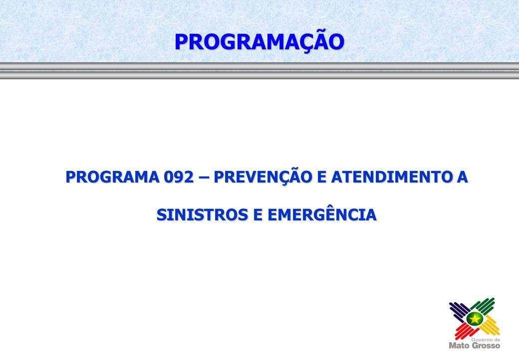 PROGRAMA 092 – PREVENÇÃO E ATENDIMENTO A SINISTROS E EMERGÊNCIA