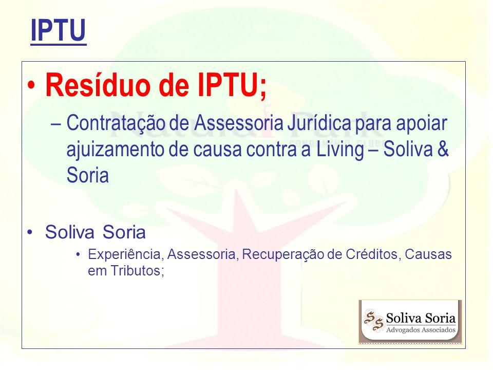 IPTU Resíduo de IPTU; Contratação de Assessoria Jurídica para apoiar ajuizamento de causa contra a Living – Soliva & Soria.