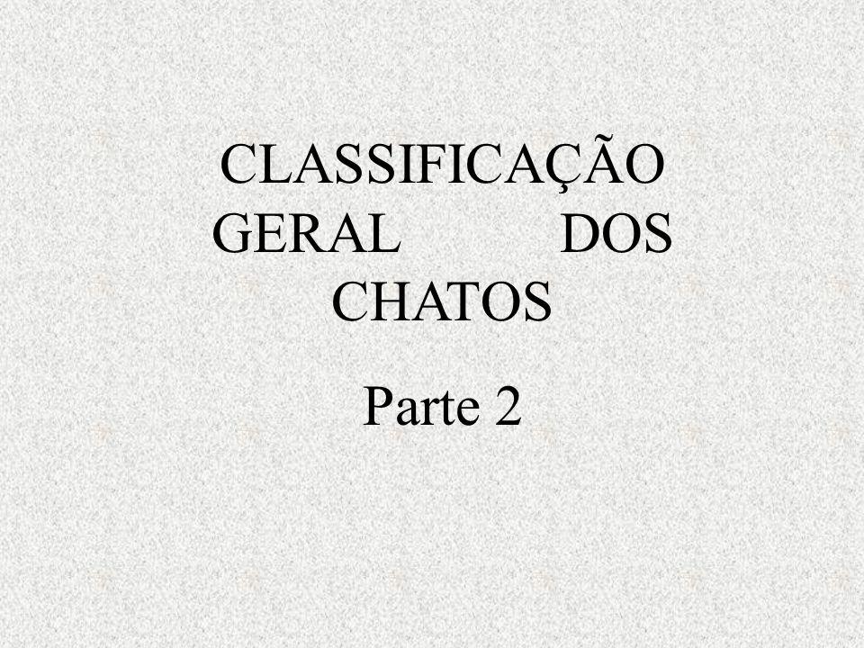 CLASSIFICAÇÃO GERAL DOS CHATOS