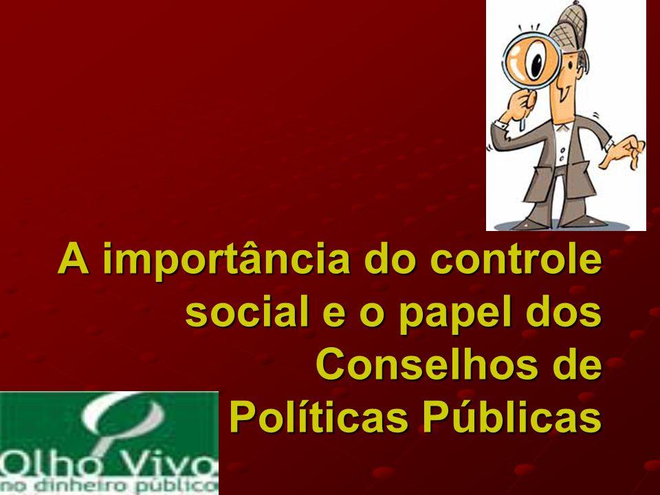 A importância do controle social e o papel dos Conselhos de Políticas Públicas