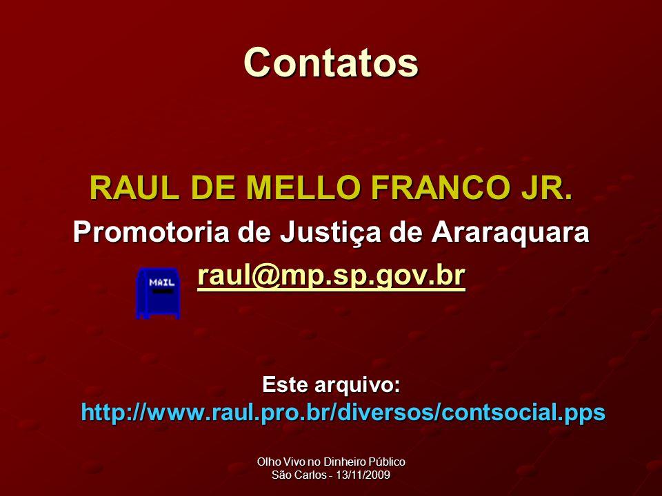 Contatos RAUL DE MELLO FRANCO JR. Promotoria de Justiça de Araraquara