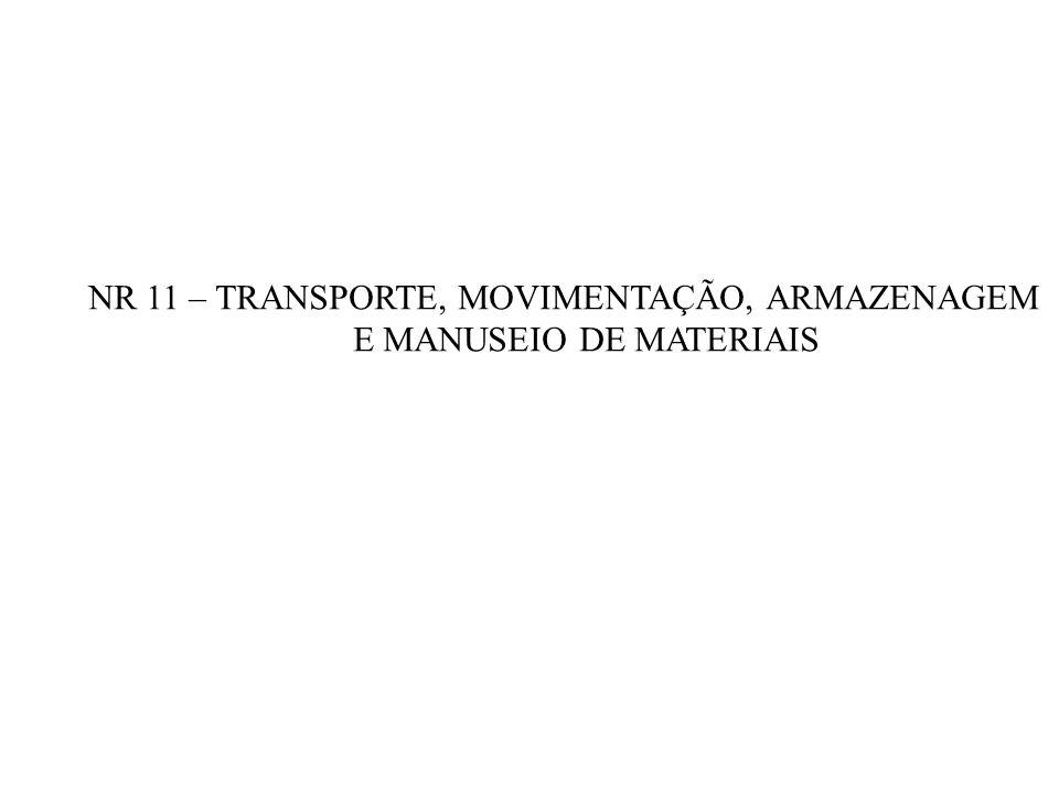 NR 11 – TRANSPORTE, MOVIMENTAÇÃO, ARMAZENAGEM