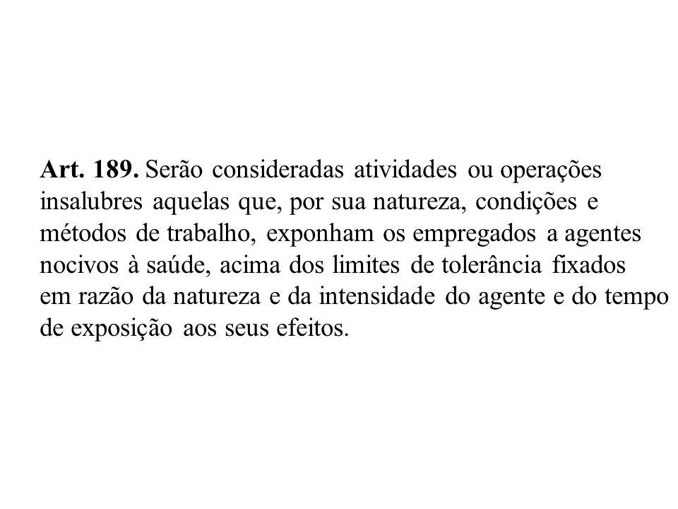 Art. 189. Serão consideradas atividades ou operações
