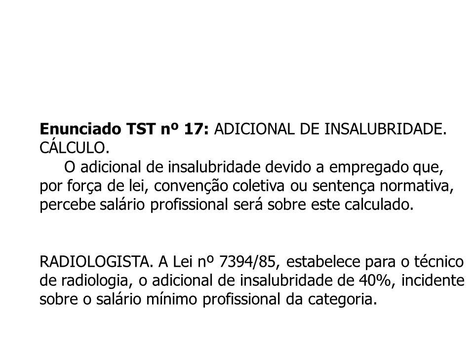 Enunciado TST nº 17: ADICIONAL DE INSALUBRIDADE.