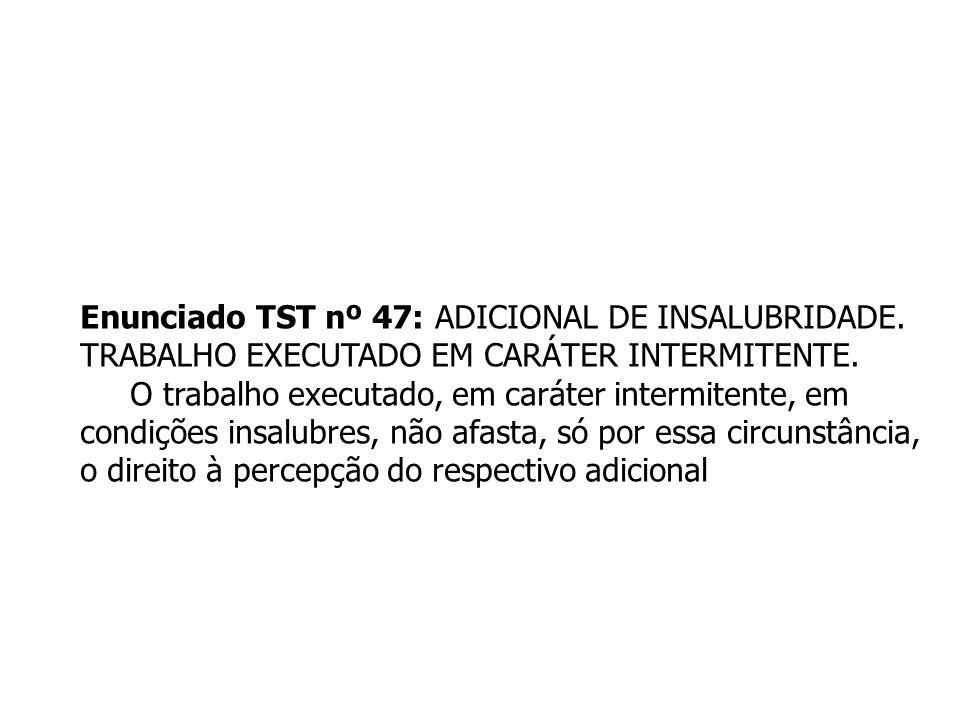 Enunciado TST nº 47: ADICIONAL DE INSALUBRIDADE.