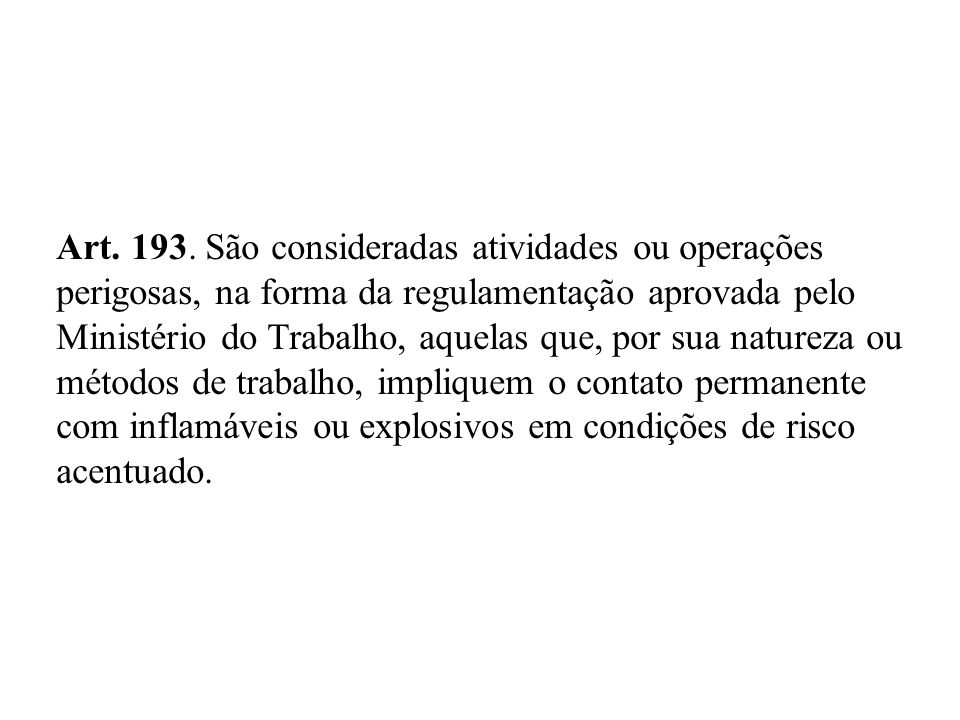 Art. 193. São consideradas atividades ou operações
