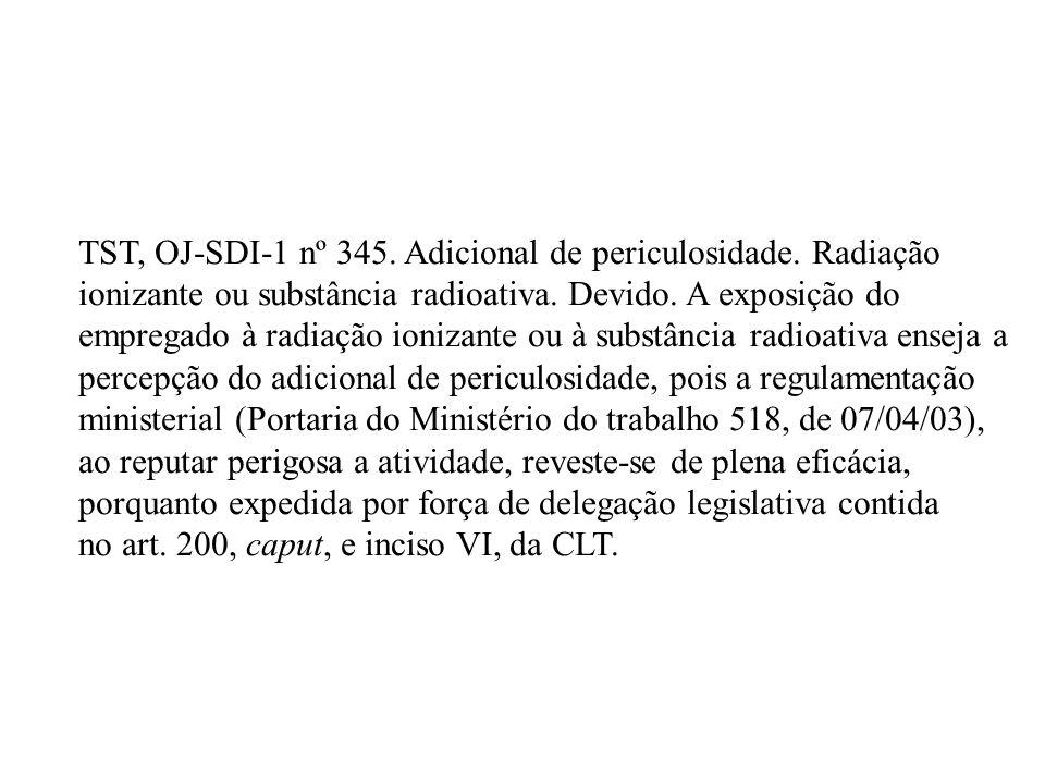 TST, OJ-SDI-1 nº 345. Adicional de periculosidade. Radiação