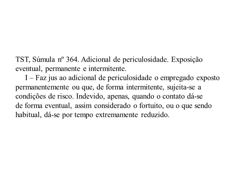 TST, Súmula nº 364. Adicional de periculosidade. Exposição
