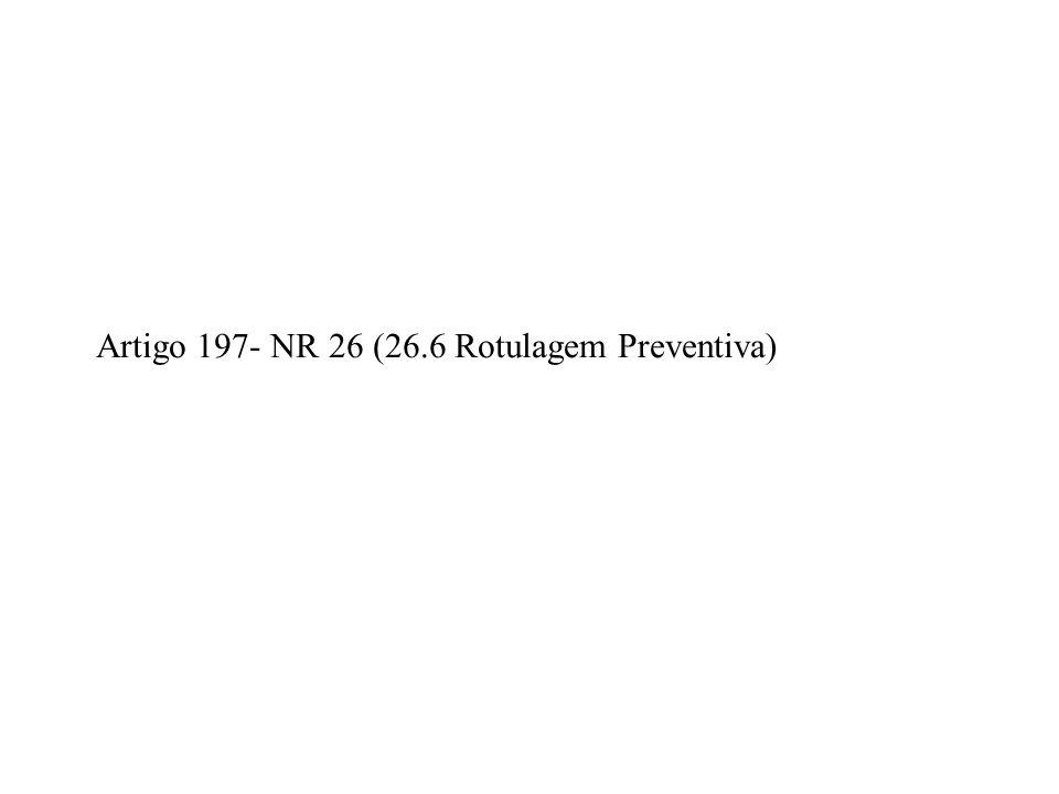 Artigo 197- NR 26 (26.6 Rotulagem Preventiva)