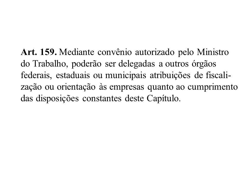 Art. 159. Mediante convênio autorizado pelo Ministro
