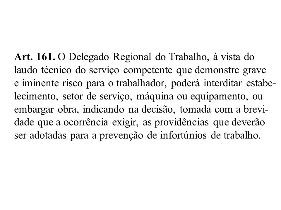 Art. 161. O Delegado Regional do Trabalho, à vista do