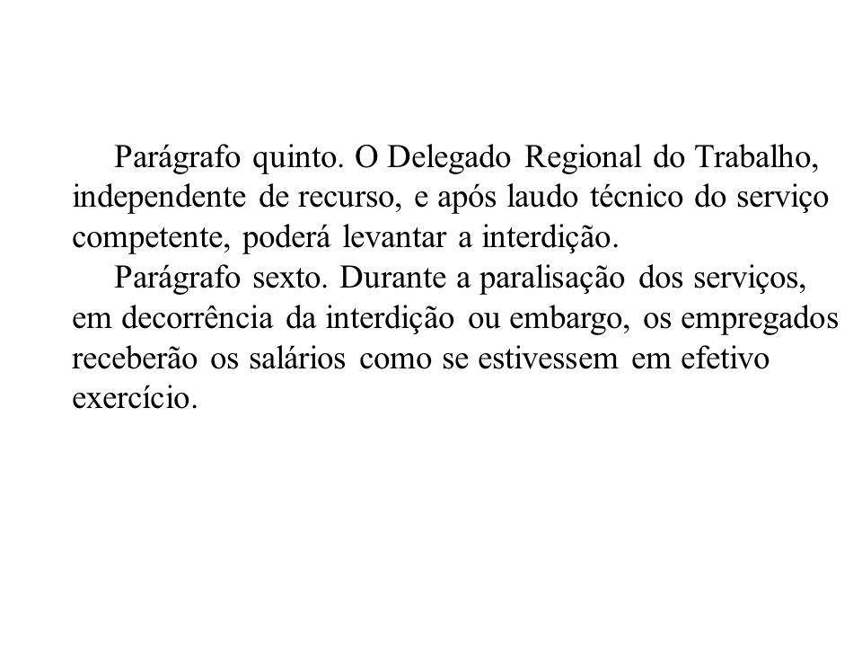 Parágrafo quinto. O Delegado Regional do Trabalho,