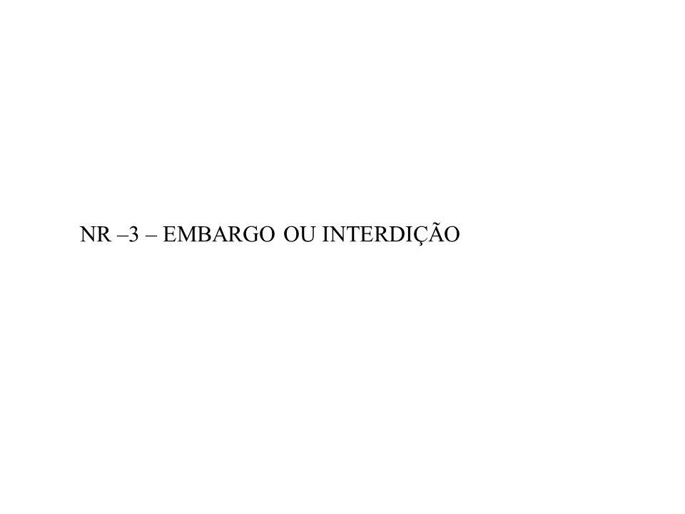 NR –3 – EMBARGO OU INTERDIÇÃO