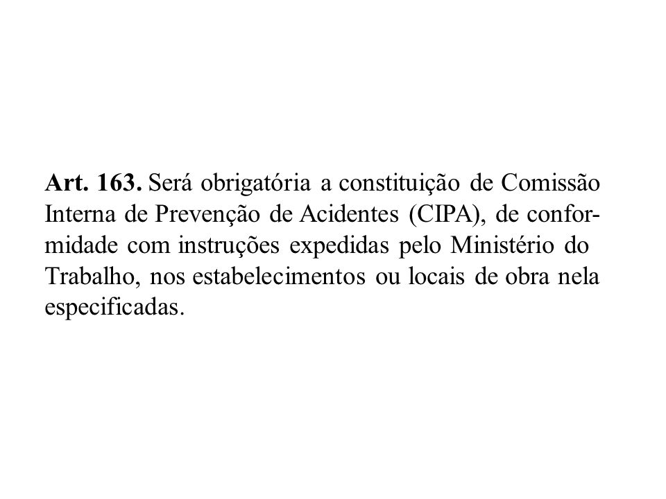 Art. 163. Será obrigatória a constituição de Comissão