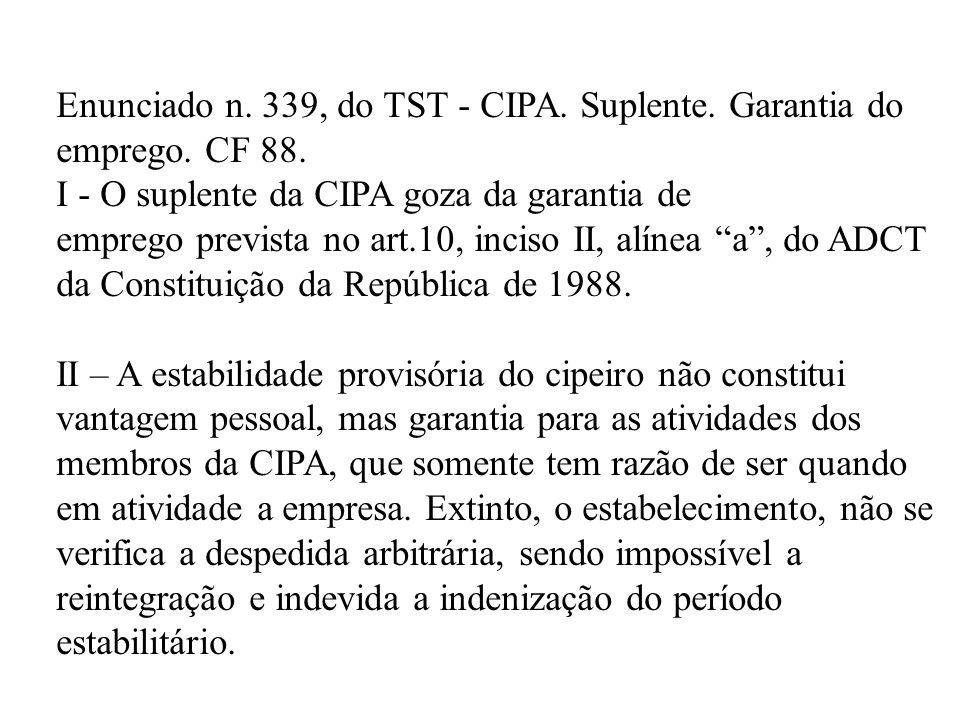 Enunciado n. 339, do TST - CIPA. Suplente. Garantia do