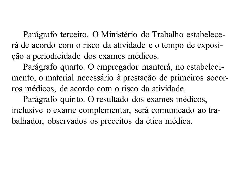 Parágrafo terceiro. O Ministério do Trabalho estabelece-