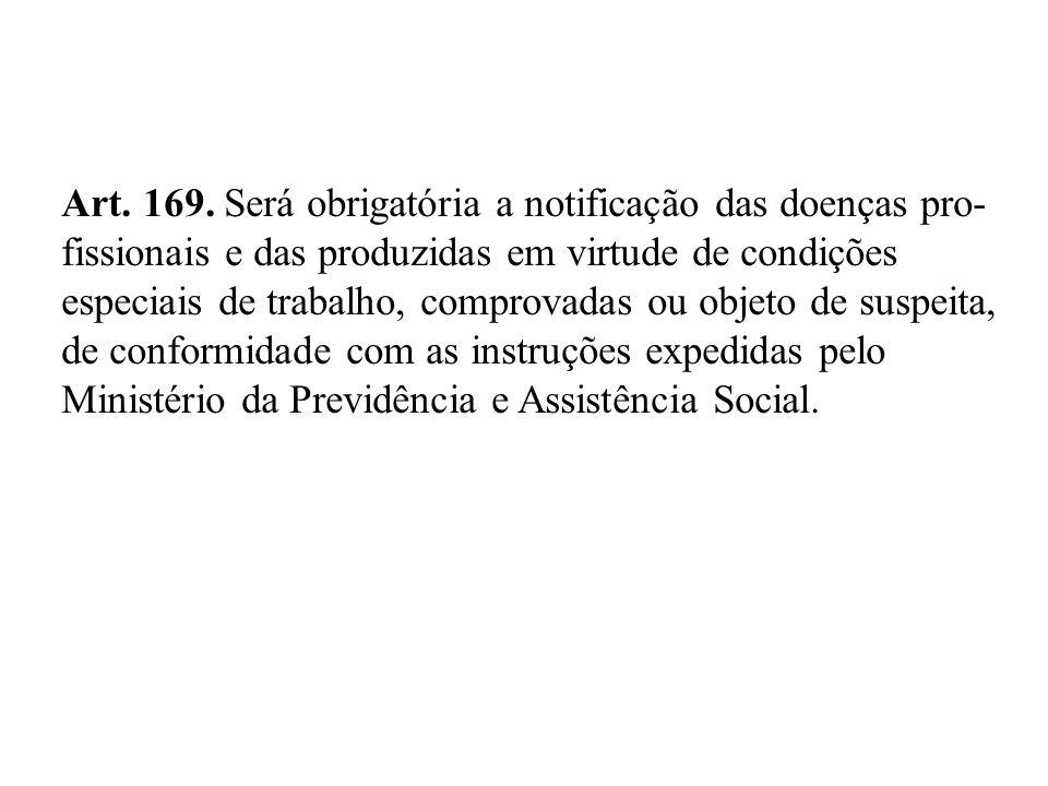 Art. 169. Será obrigatória a notificação das doenças pro-