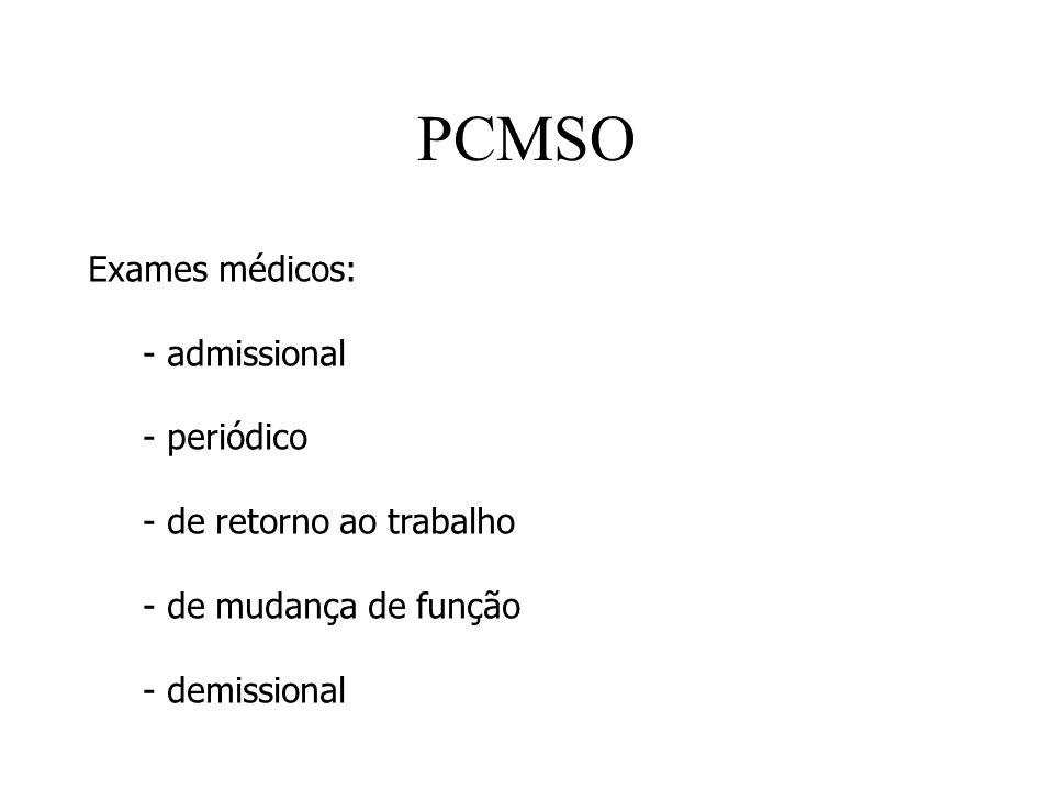 PCMSO Exames médicos: - admissional - periódico