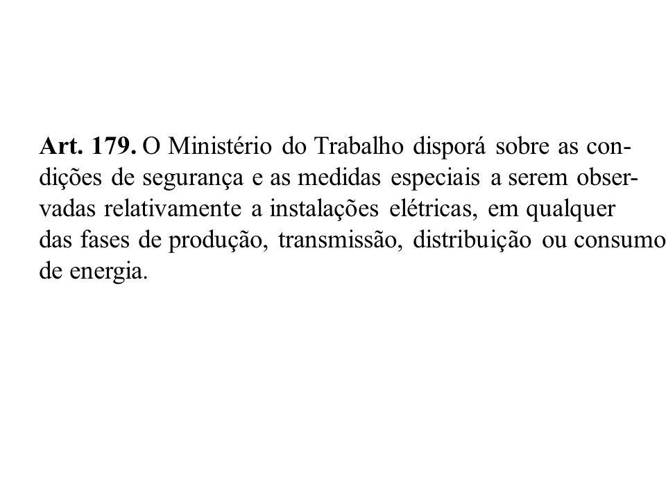 Art. 179. O Ministério do Trabalho disporá sobre as con-