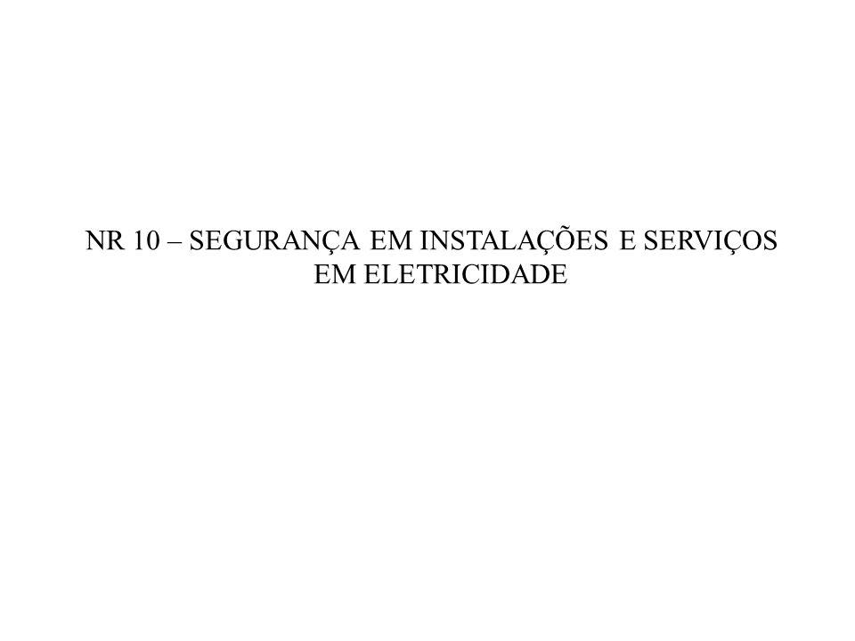NR 10 – SEGURANÇA EM INSTALAÇÕES E SERVIÇOS