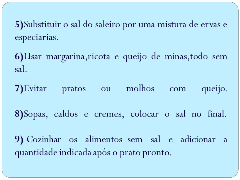 5)Substituir o sal do saleiro por uma mistura de ervas e especiarias.