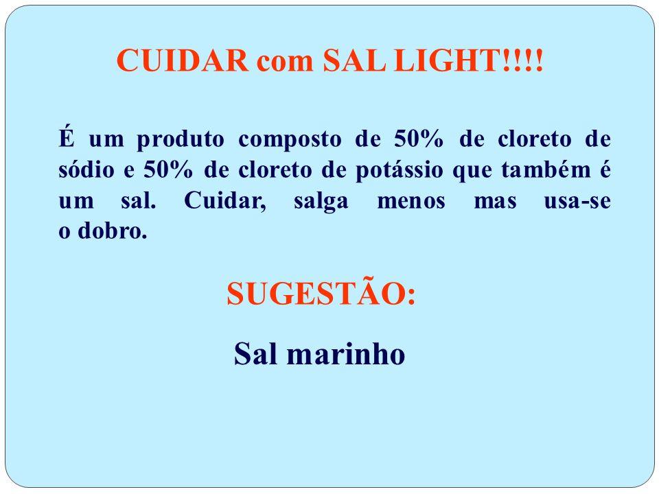 CUIDAR com SAL LIGHT!!!! SUGESTÃO: Sal marinho
