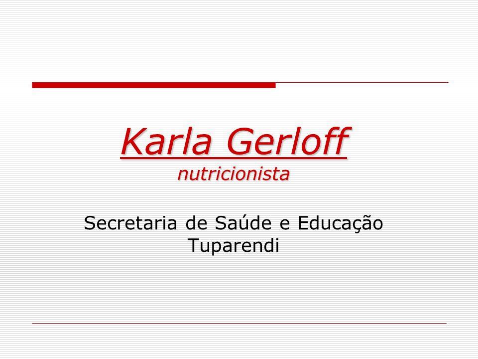 Karla Gerloff nutricionista Secretaria de Saúde e Educação Tuparendi