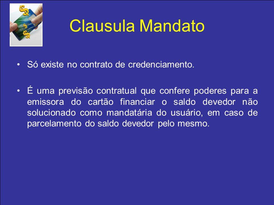 Clausula Mandato Só existe no contrato de credenciamento.