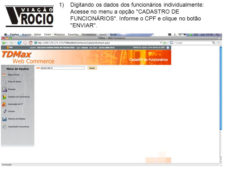 Digitando os dados dos funcionários individualmente: Acesse no menu a opção CADASTRO DE FUNCIONÁRIOS .