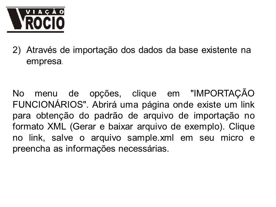 Através de importação dos dados da base existente na empresa.