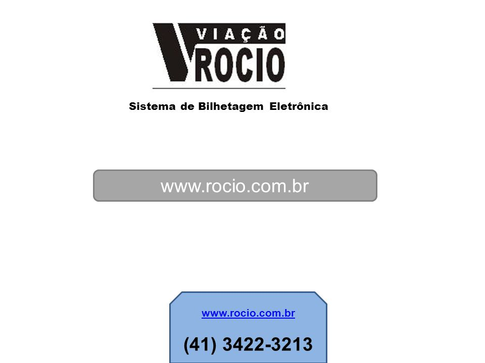 www.rocio.com.br (41) 3422-3213 Sistema de Bilhetagem Eletrônica