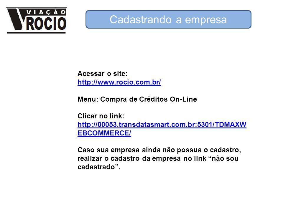 Cadastrando a empresa Acessar o site: http://www.rocio.com.br/