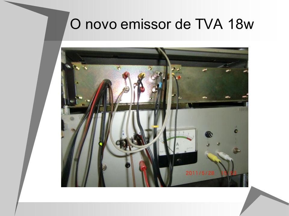 O novo emissor de TVA 18w