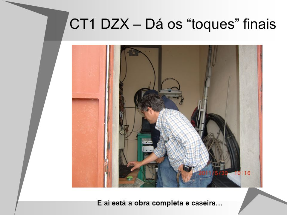 CT1 DZX – Dá os toques finais