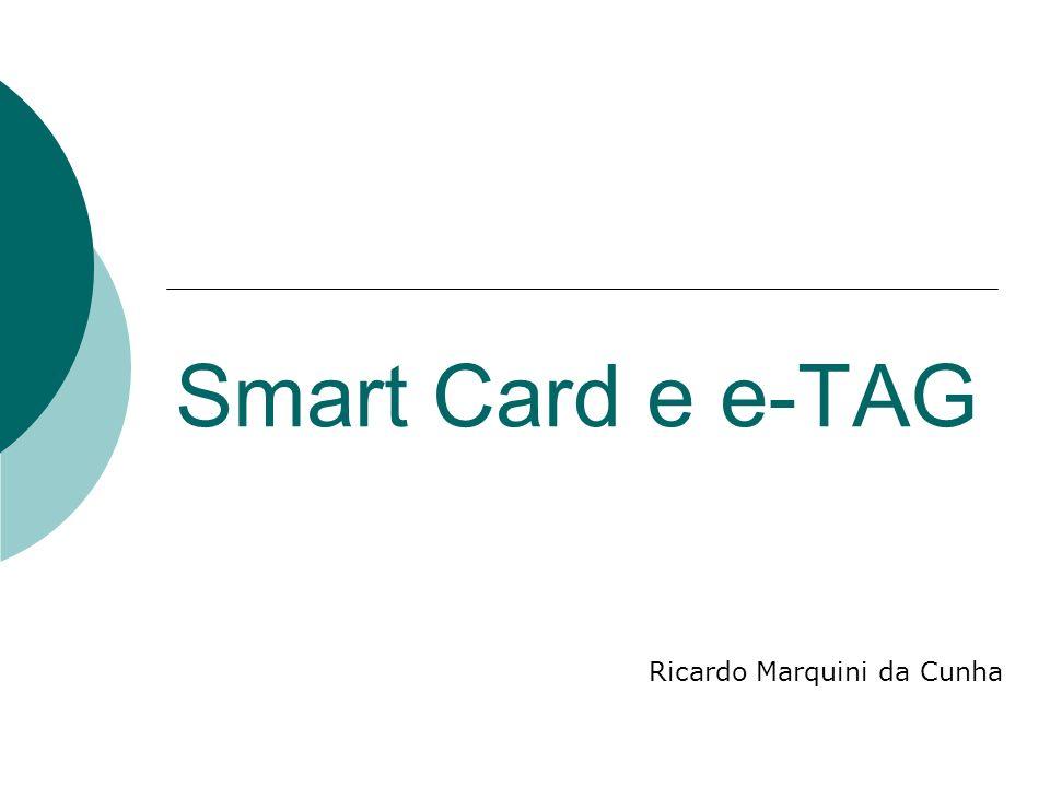 Smart Card e e-TAG Ricardo Marquini da Cunha