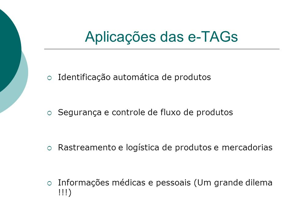 Aplicações das e-TAGs Identificação automática de produtos