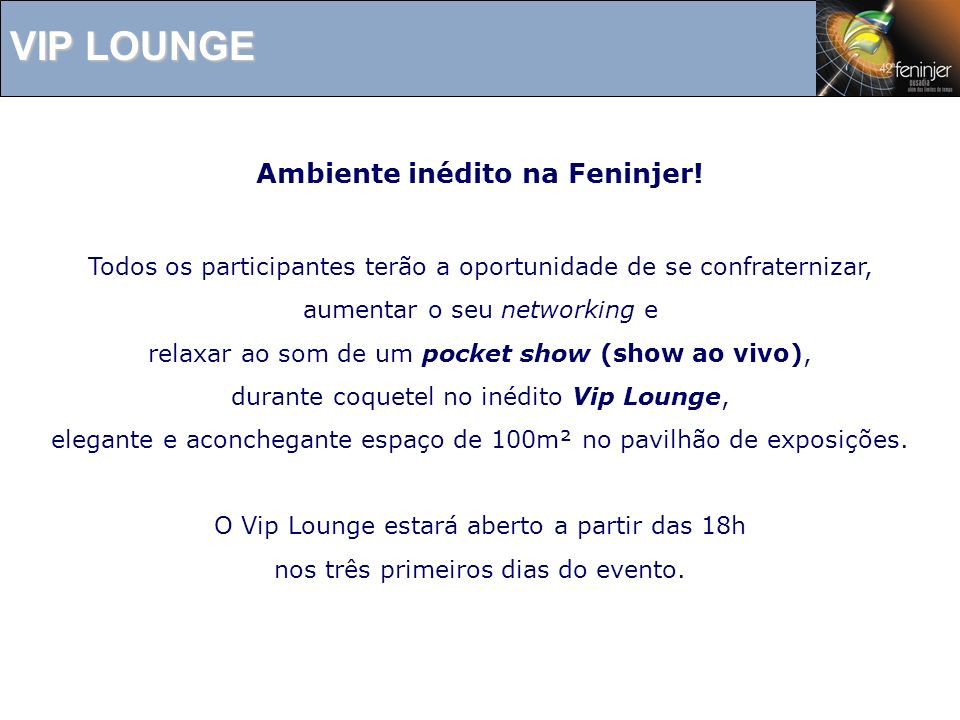 Ambiente inédito na Feninjer!