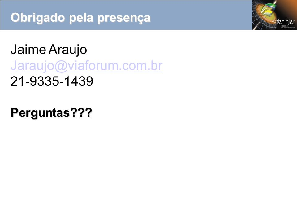 Jaime Araujo Jaraujo@viaforum.com.br 21-9335-1439