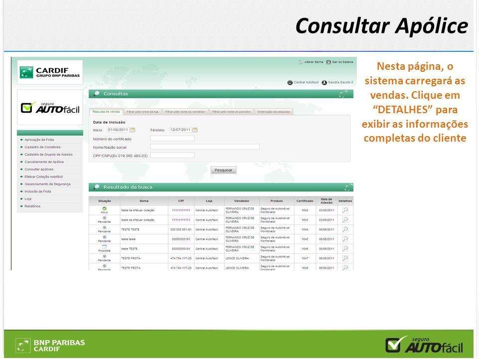 Consultar Apólice Nesta página, o sistema carregará as vendas.