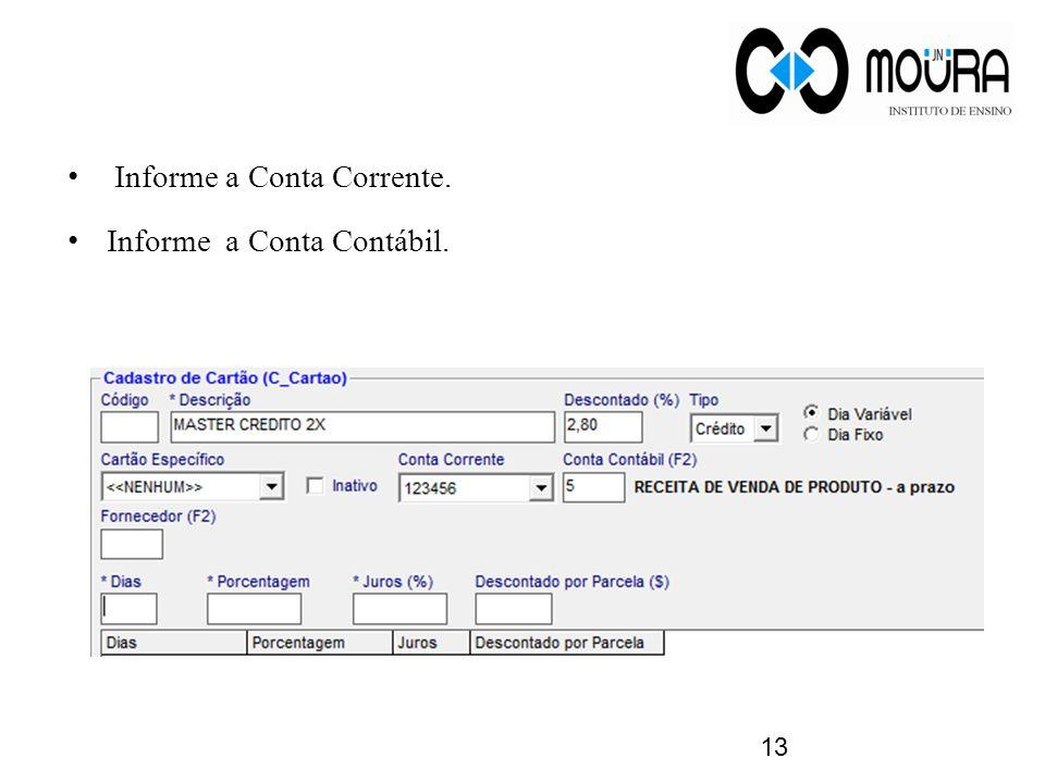 Informe a Conta Corrente.