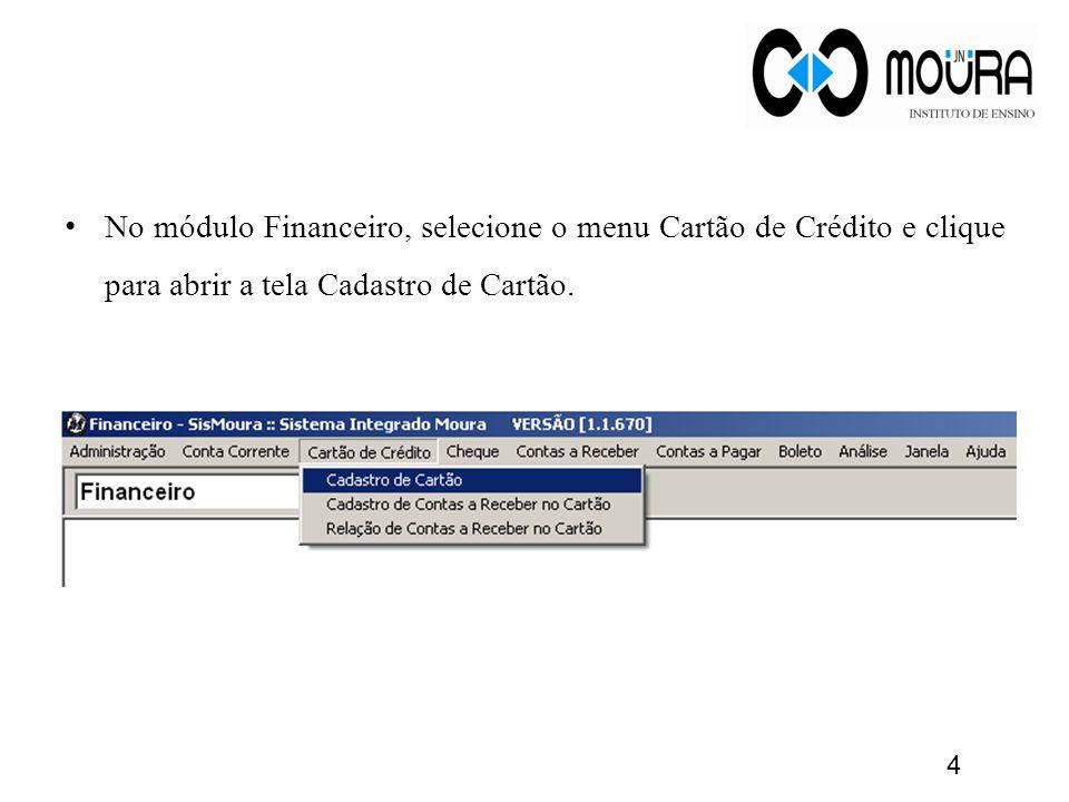 No módulo Financeiro, selecione o menu Cartão de Crédito e clique para abrir a tela Cadastro de Cartão.