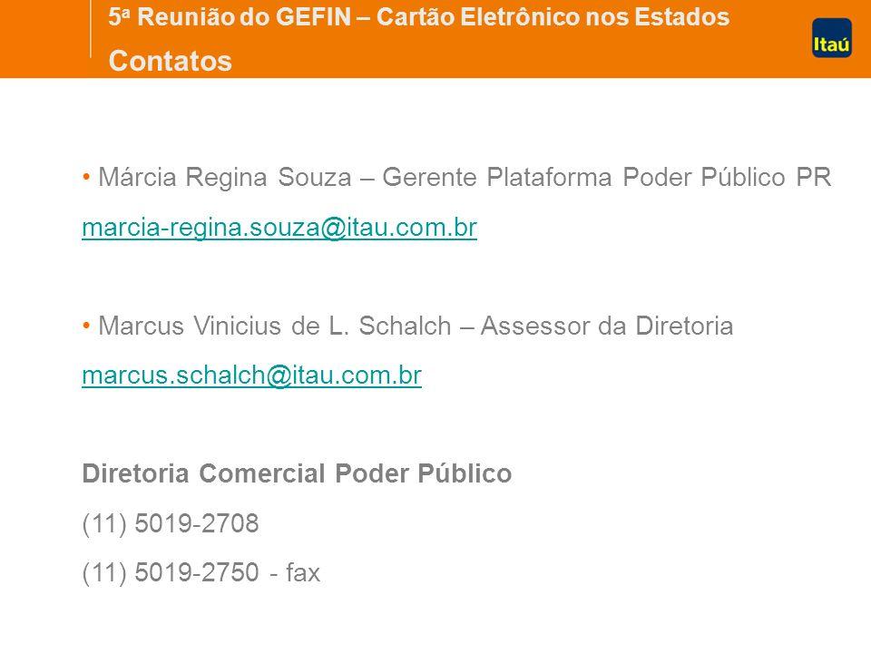 Contatos Márcia Regina Souza – Gerente Plataforma Poder Público PR